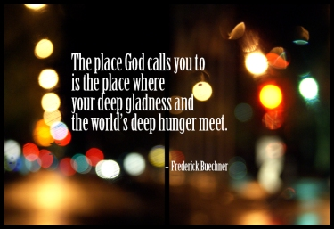 the place god calls you to